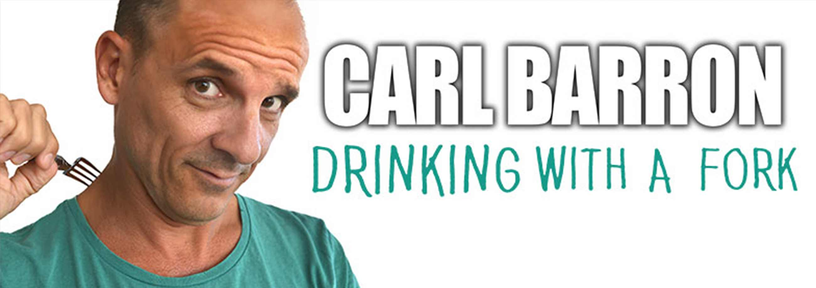 carl barron drinking with a fork promotional poster
