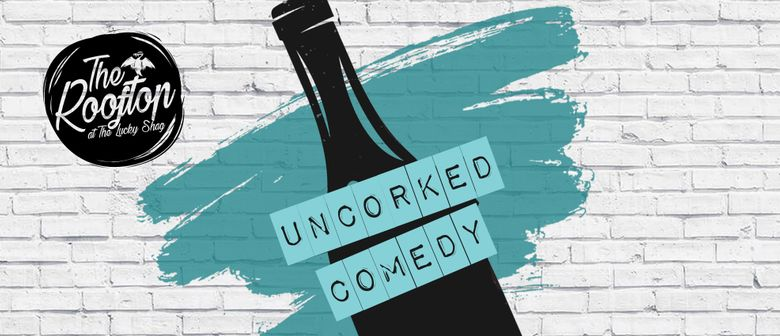 uncorked comedy poster at The Lucky Shag